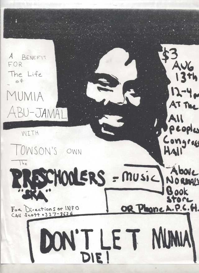 """A flyer for a Preschoolers gig put on to benefit the legal defense fund of civil rights activist/political prisoner Mumia Abu-Jamal; art and design probably by Dave Willemain, summer 1994. Benefit concerts were a big part of Towson-Glen Arm. For many in the north County underground, playing a concert without pay symbolized a protest against both capitalist exploitation and the trendy apathy of the 90's """"alternative"""" subculture. Furthermore, some in the TGA scene believed that art itself was a form of political activism; playing benefit shows helped to reinforce this belief. (flyer courtesy of Lee Versoza)"""